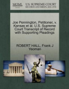Joe Pennington, Petitioner, V. Kansas et al. U.S. Supreme Court Transcript of Record with Supporting Pleadings
