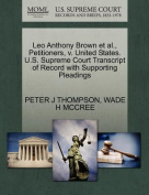 Leo Anthony Brown et al., Petitioners, V. United States. U.S. Supreme Court Transcript of Record with Supporting Pleadings