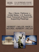Ray J. Beran, Petitioner, V. United States. U.S. Supreme Court Transcript of Record with Supporting Pleadings