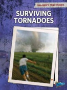 Surviving Tornadoes (Raintree Perspectives