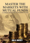 Master the Markets with Mutual Funds