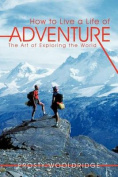 How to Live a Life of Adventure