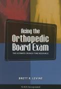Acing the Orthopedic Board Exam