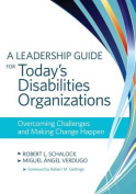 A Leadership Guide for Today's Disabilities Organizations