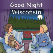 Good Night Wisconsin [Board Book]