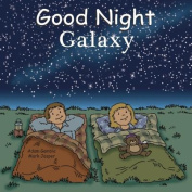 Good Night Galaxy [Board book]