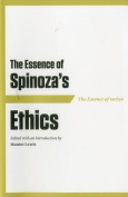The Essence of Spinoza's Ethics