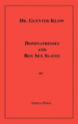 Dominatresses and Boy Sex Slaves