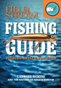 Field & Stream Fishing Guide  : Fishing Skills You Need