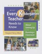 What Every Kindergarten Teacher Needs to Know