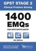 GPST Stage 2 - Clinical Problem Solving - 1400 EMQs for GPST / GPTVS Entry