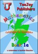 TeeJay CfE Maths: Textbook 1a