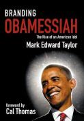 Branding Obamessiah