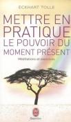 Mettre En Pratique Le Pouvoir Du Moment  [FRE]