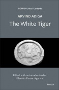 Aravind Adiga's 'The White Tiger' (ROMAN Critical Context)