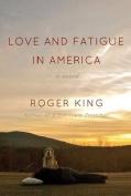 Love and Fatigue in America
