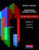 Cognition-Based Assessment & Teaching of Multiplication and Division  : Building on Students' Reasoning