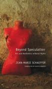 Beyond Speculation