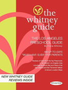 The Whitney Guide-The Los Angeles Preschool Guide 5th Edition