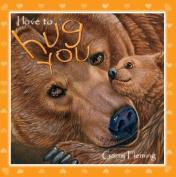 I Love to Hug You [Board book]