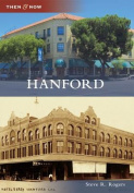 Hanford (Then & Now (Arcadia))