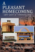 """A Pleasant Homecoming--After Years of """"Voluntary Exile""""!"""