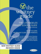 The Whitney Guide -Los Angeles Private School Guide 8th Edition