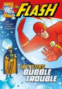 Trickster's Bubble Trouble (DC Super Heroes