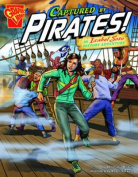 Captured by Pirates! (Graphic Non Fiction