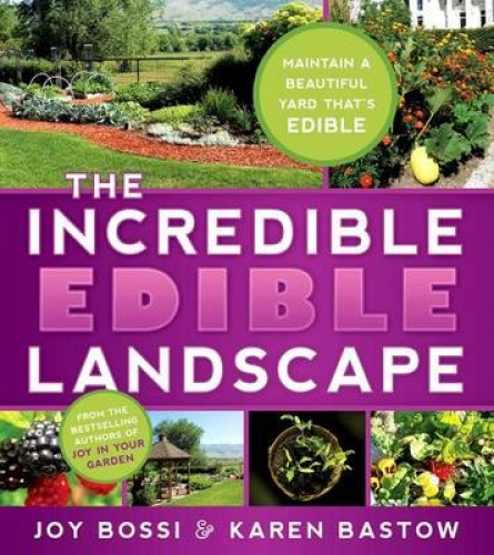 The Incredible Edible Landscape by Joy Bossi.