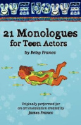 21 Monologues for Teen Actors