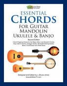 Essential Chords for Guitar, Mandolin, Ukulele and Banjo