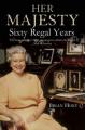 Her Majesty: Sixty Regal Years