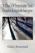 A Thief of Impeccable Taste / Un Ladron De Impecable Buen Gusto