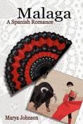 Malaga: A Spanish Romance