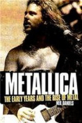 Metallica - The Early Years and The Rise of Metal