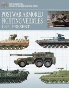 Postwar Armoured Fighting Vehicles 1945-Present