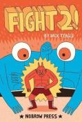 Fight 2!