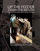 Up the Feeder, Down the Mouth