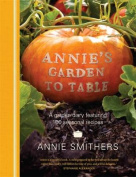 Annie's Garden To Table