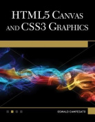 HTML5 Canvas and CSS3 Graphics Primer [With DVD]