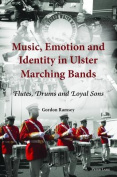 Music, Emotion and Identity in Ulster Marching Bands