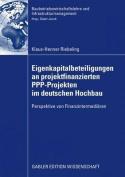 Eigenkapitalbeteiligungen an Projektfinanzierten PPP-Projekten Im Deutschen Hochbau