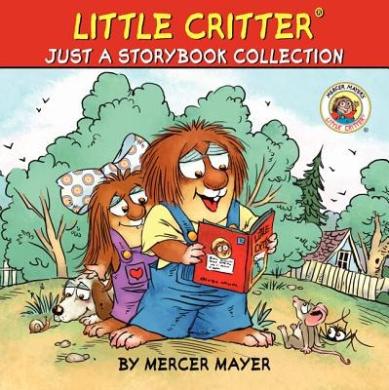 Little Critter: Just a Storybook Collection (Mercer Mayer's Little Critter (Hardcover))