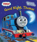 Good Night, Thomas (Thomas & Friends (Board Books)) [Board book]