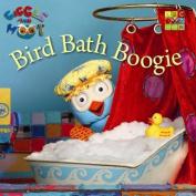 Bird Bath Boogie (Giggle and Hoot) [Board book]