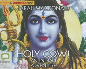 Holy Cow!: An Indian Adventure [Audio]
