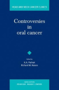 Controversies in Oral Cancer
