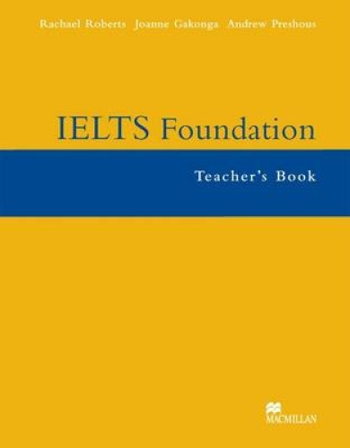 IELTS Foundation Second Edition Teacher's Book by Andrew Preshous.