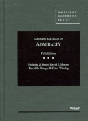 Healy, Sharpe, Sharpe, and Winship's Cases and Materials on Admiralty, 5th